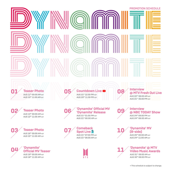 "This image provided by Big Hit Entertainment on Aug. 5 shows K-pop group BTS's promotional schedule for its upcoming new single album ""Dynamite."" [BIG HIT ENTERTAINMENT]"