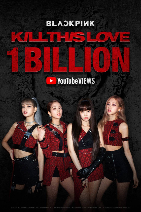 "Girl group Blackpink's 2019 hit ""Kill This Love"" hit 1 billion views on Wednesday afternoon. [YG ENTERTAINMENT]"