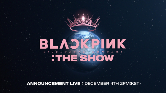 The official image for ″Blackpink — 'The Show' Announcement″ event to be held at 2 p.m., Friday, on YouTube. [YG ENTERTAINMENT]