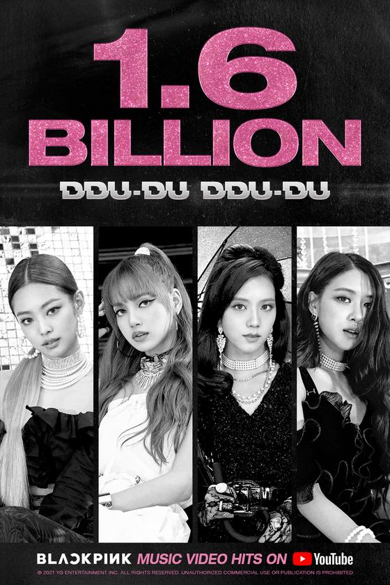 Girl group Blackpink's music video for ″Ddu-du Ddu-du″ (2019) surpassed 1.6 billion views on Friday morning. [YG ENTERTAINMENT]