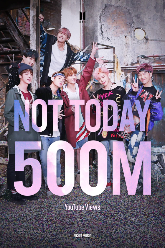 BTS's ″Not Today″ music video surpasses 500 million views on YouTube as of Wednesday. [BIG HIT MUSIC]